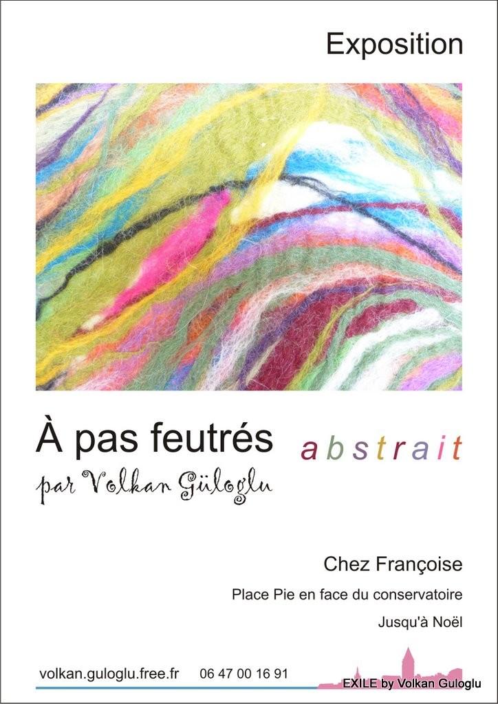 expo, chez françoise, volkan guloglu, exile, feutre